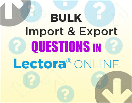 Bulk Import and Export Questions in Lectora Online