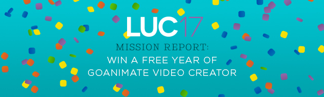 LUC 2017 Mission Report: Win a Free Year of GoAnimate Video Creator