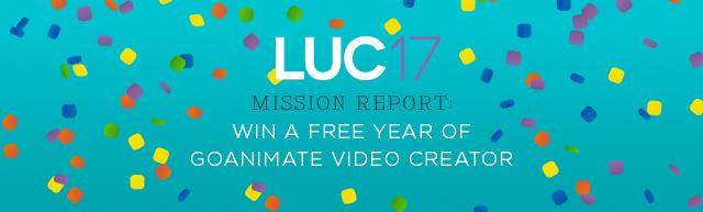 LUC 2017 Mission Report: Win a Free Year of GoAnimate Video Creator