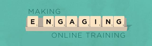 Making Engaging Online Training