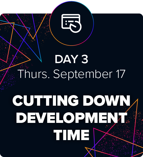 eLBX Online 2020 — Day 3 — Cutting Down Development Time